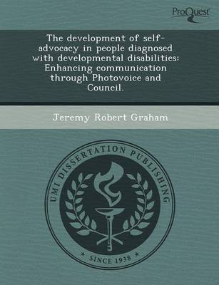 The Development of Self-Advocacy in People Diagnosed with Developmental Disabilities: Enhancing Communication Through Photovoice and Council