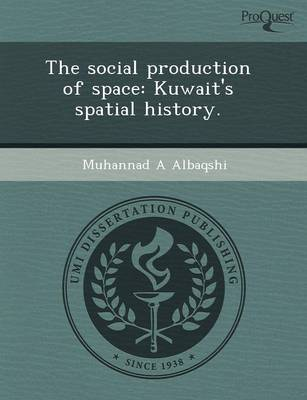 The Social Production of Space: Kuwait's Spatial History