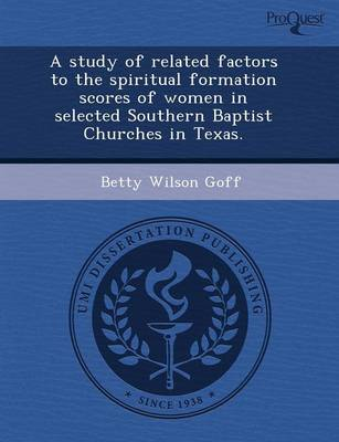 A Study of Related Factors to the Spiritual Formation Scores of Women in Selected Southern Baptist Churches in Texas