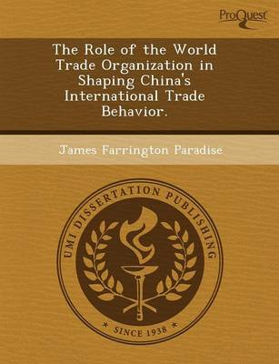 The Role of the World Trade Organization in Shaping China's International Trade Behavior