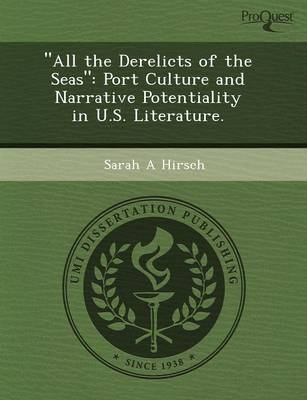 All the Derelicts of the Seas: Port Culture and Narrative Potentiality in U.S