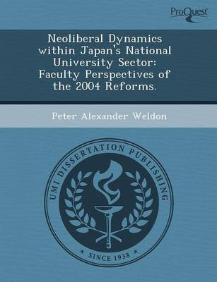 Neoliberal Dynamics Within Japan's National University Sector: Faculty Perspectives of the 2004 Reforms