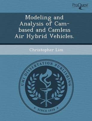 Modeling and Analysis of CAM-Based and Camless Air Hybrid Vehicles