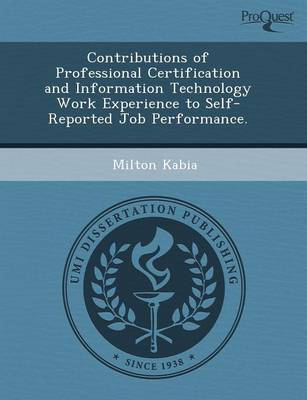 Contributions of Professional Certification and Information Technology Work Experience to Self-Reported Job Performance