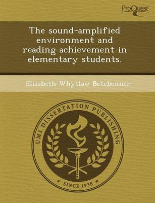 The Sound-Amplified Environment and Reading Achievement in Elementary Students
