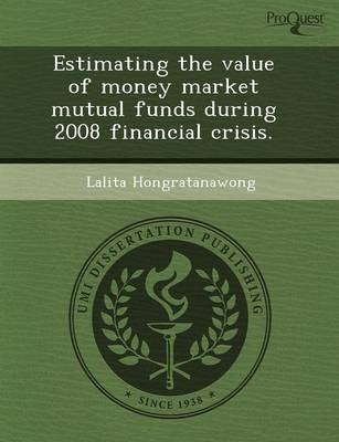 Estimating the Value of Money Market Mutual Funds During 2008 Financial Crisis
