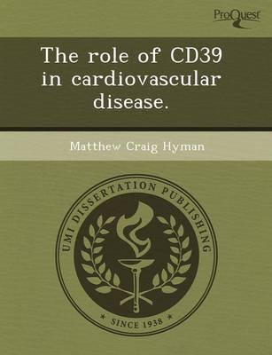 The Role of Cd39 in Cardiovascular Disease