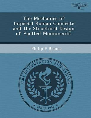The Mechanics of Imperial Roman Concrete and the Structural Design of Vaulted Monuments