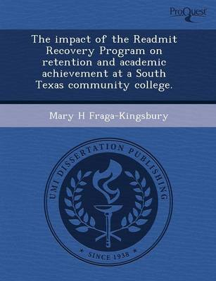 The Impact of the Readmit Recovery Program on Retention and Academic Achievement at a South Texas Community College