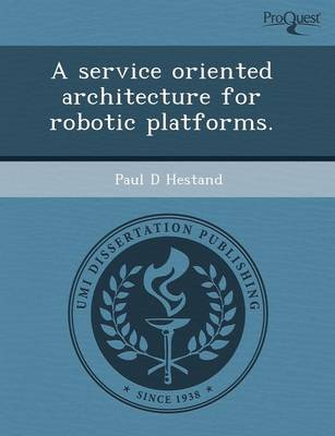 A Service Oriented Architecture for Robotic Platforms