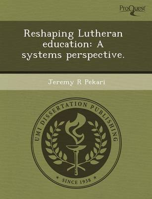 Reshaping Lutheran Education: A Systems Perspective