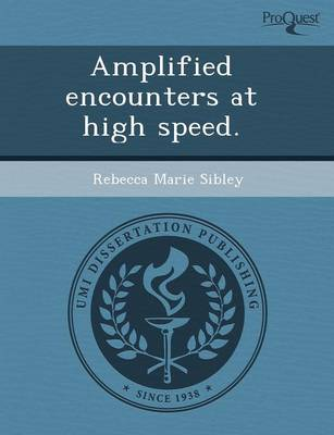 Amplified Encounters at High Speed