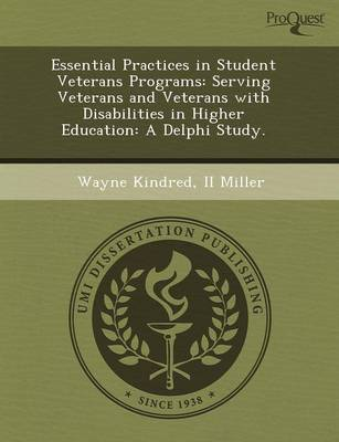 Essential Practices in Student Veterans Programs: Serving Veterans and Veterans with Disabilities in Higher Education: A Delphi Study
