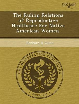 The Ruling Relations of Reproductive Healthcare for Native American Women