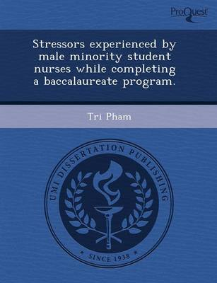 Stressors Experienced by Male Minority Student Nurses While Completing a Baccalaureate Program