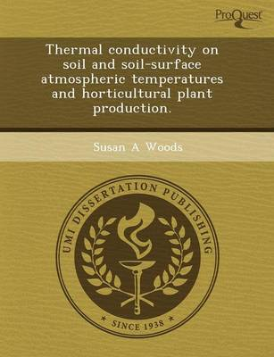 Thermal Conductivity on Soil and Soil-Surface Atmospheric Temperatures and Horticultural Plant Production