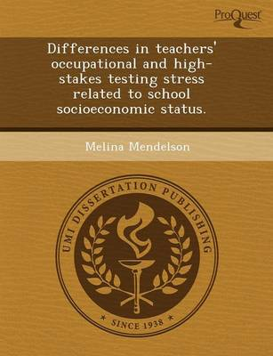 Differences in Teachers' Occupational and High-Stakes Testing Stress Related to School Socioeconomic Status