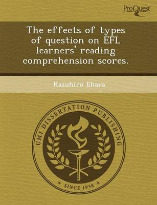 The Effects of Types of Question on Efl Learners' Reading Comprehension Scores