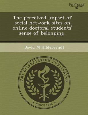 The Perceived Impact of Social Network Sites on Online Doctoral Students' Sense of Belonging