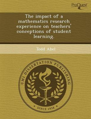 The Impact of a Mathematics Research Experience on Teachers' Conceptions of Student Learning