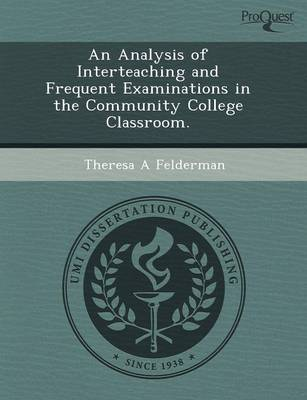 An Analysis of Interteaching and Frequent Examinations in the Community College Classroom