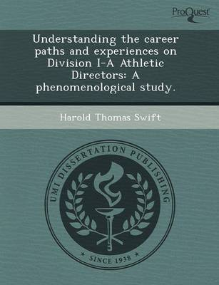Understanding the Career Paths and Experiences on Division I-A Athletic Directors: A Phenomenological Study