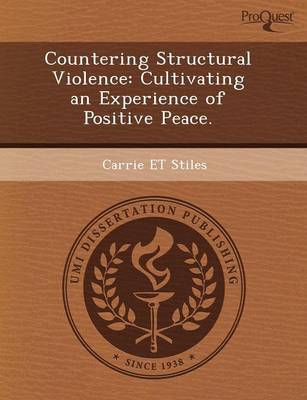 Countering Structural Violence: Cultivating an Experience of Positive Peace
