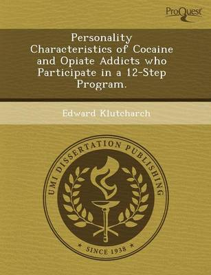 Personality Characteristics of Cocaine and Opiate Addicts Who Participate in a 12-Step Program