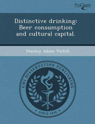 Distinctive Drinking: Beer Consumption and Cultural Capital