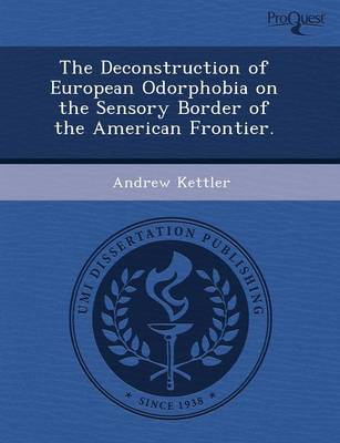 The Deconstruction of European Odorphobia on the Sensory Border of the American Frontier