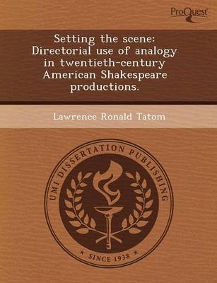 Setting the Scene: Directorial Use of Analogy in Twentieth-Century American Shakespeare Productions