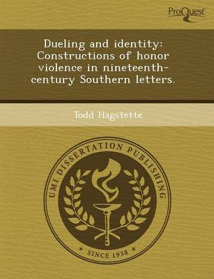 Dueling and Identity: Constructions of Honor Violence in Nineteenth-Century Southern Letters