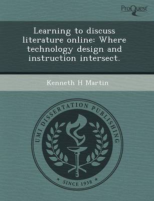 Learning to Discuss Literature Online: Where Technology Design and Instruction Intersect