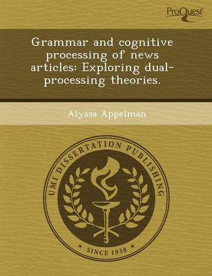 Grammar and Cognitive Processing of News Articles: Exploring Dual-Processing Theories