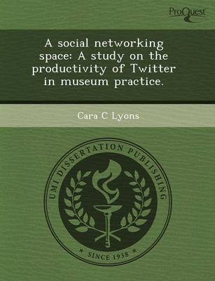 A Social Networking Space: A Study on the Productivity of Twitter in Museum Practice