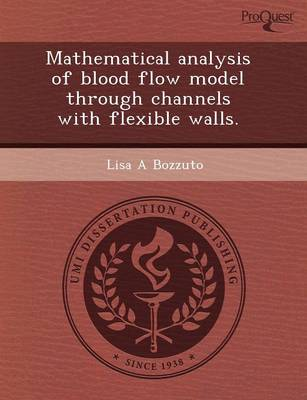 Mathematical Analysis of Blood Flow Model Through Channels with Flexible Walls