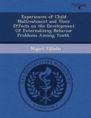 Experiences of Child Maltreatment and Their Effects on the Development of Externalizing Behavior Problems Among Youth