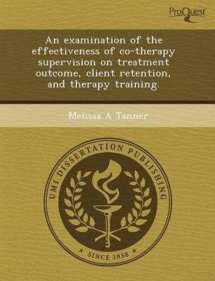 An Examination of the Effectiveness of Co-Therapy Supervision on Treatment Outcome