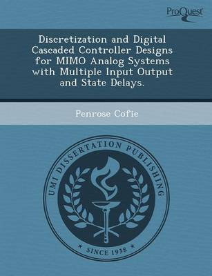 Discretization and Digital Cascaded Controller Designs for Mimo Analog Systems with Multiple Input Output and State Delays