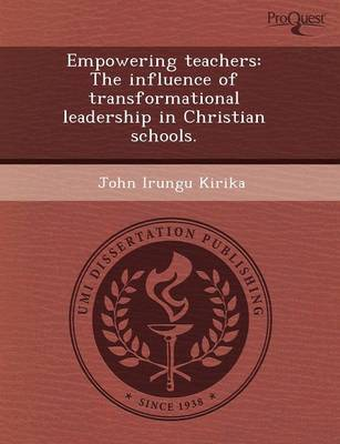 Empowering Teachers: The Influence of Transformational Leadership in Christian Schools