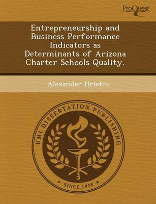 Entrepreneurship and Business Performance Indicators as Determinants of Arizona Charter Schools Quality