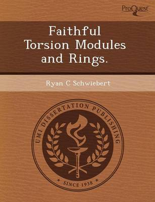 Faithful Torsion Modules and Rings