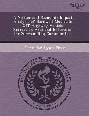 A Visitor and Economic Impact Analysis of Barnwell Mountain Off-Highway Vehicle Recreation Area and Effects on the Surrounding Communities