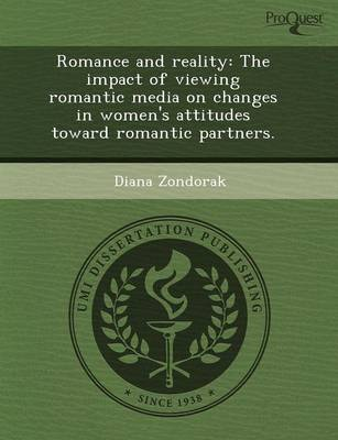 Romance and Reality: The Impact of Viewing Romantic Media on Changes in Women's Attitudes Toward Romantic Partners