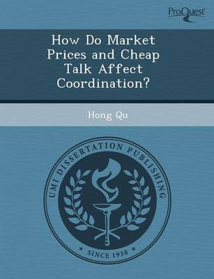 How Do Market Prices and Cheap Talk Affect Coordination?