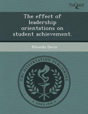 The Effect of Leadership Orientations on Student Achievement