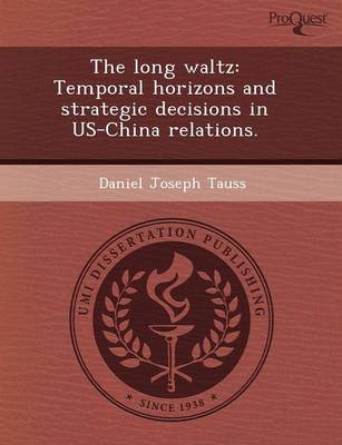 The Long Waltz: Temporal Horizons and Strategic Decisions in Us-China Relations