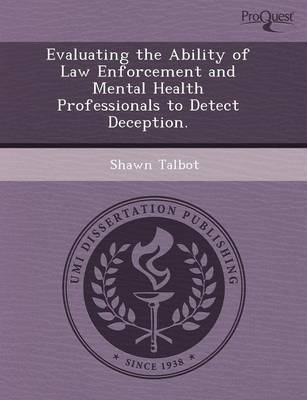 Evaluating the Ability of Law Enforcement and Mental Health Professionals to Detect Deception