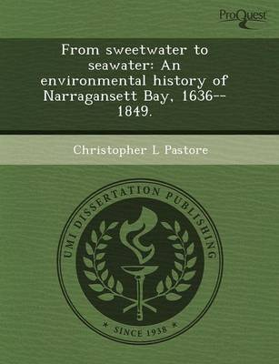 From Sweetwater to Seawater: An Environmental History of Narragansett Bay