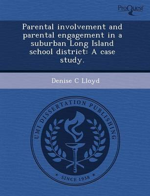Parental Involvement and Parental Engagement in a Suburban Long Island School District: A Case Study